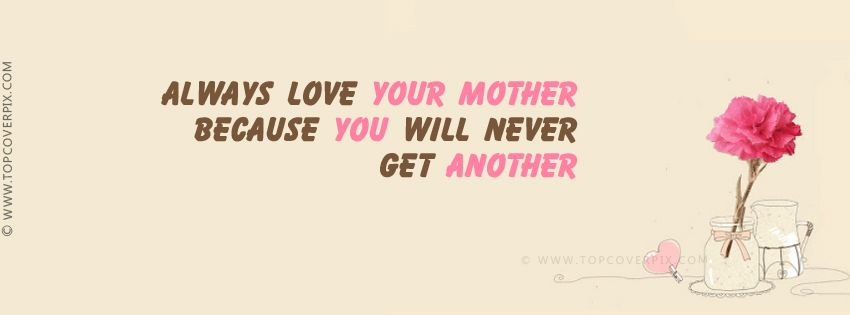 Love Your Mom Loving Mothers Pinterest Mothers Love Quotes