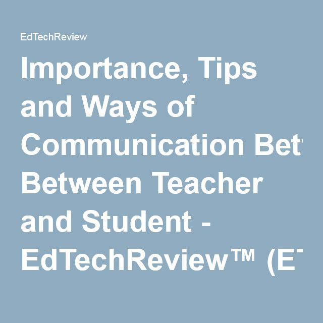 Importance And Tips: Importance, Tips And Ways Of Communication Between Teacher