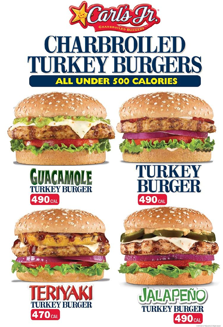 The Charbroiled Turkey Burgers Are Back All Under 500 Calories Only At Carl S Jr Bahamas Bahamas Come Today Turkey Burgers Food Carl S Jr