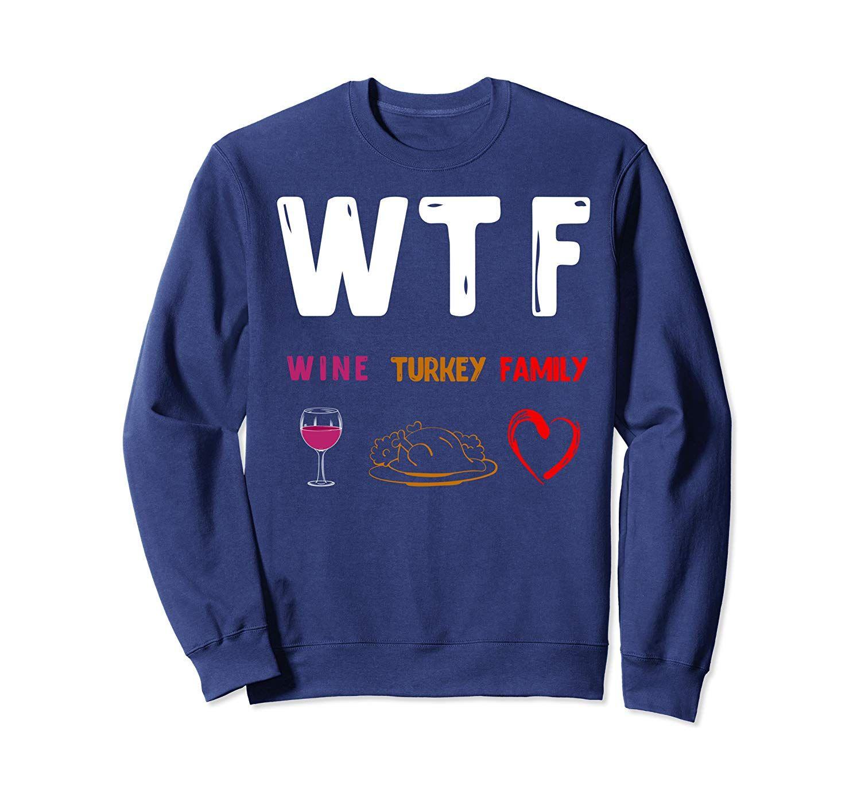 WTF Wine Turkey Family Happy Thanksgiving Day Hello Fall Tee Sweatshirt #hellofall