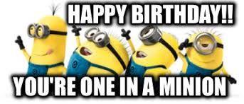 You Are Minion Happy Birthday Jpg 343 147 School Quotes Funny Happy Birthday Minions School Humor