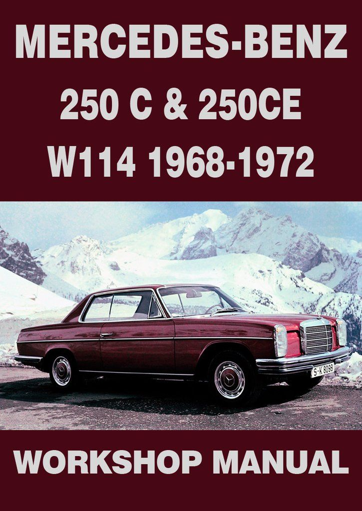 Mercedes Benz 250 C And 250 Ce Coupe W114 1968 1972 Shop Manual Mercedes Benz Benz Mercedes