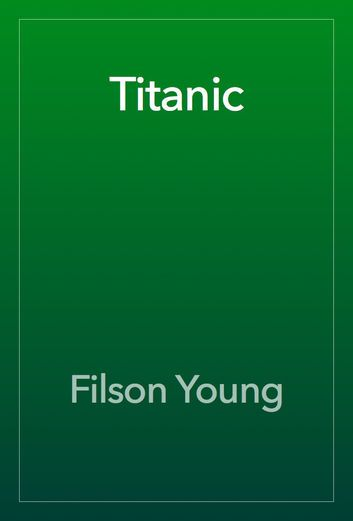 Titanic - Filson Young | Fiction & Literature |492199338: Titanic - Filson Young | Fiction & Literature |492199338 #FictionampLiterature