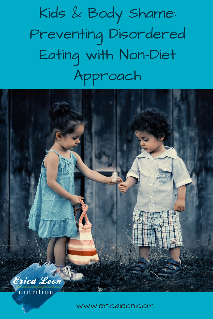 Kids and Body Shame: Preventing Disordered Eating with Non-diet Approach