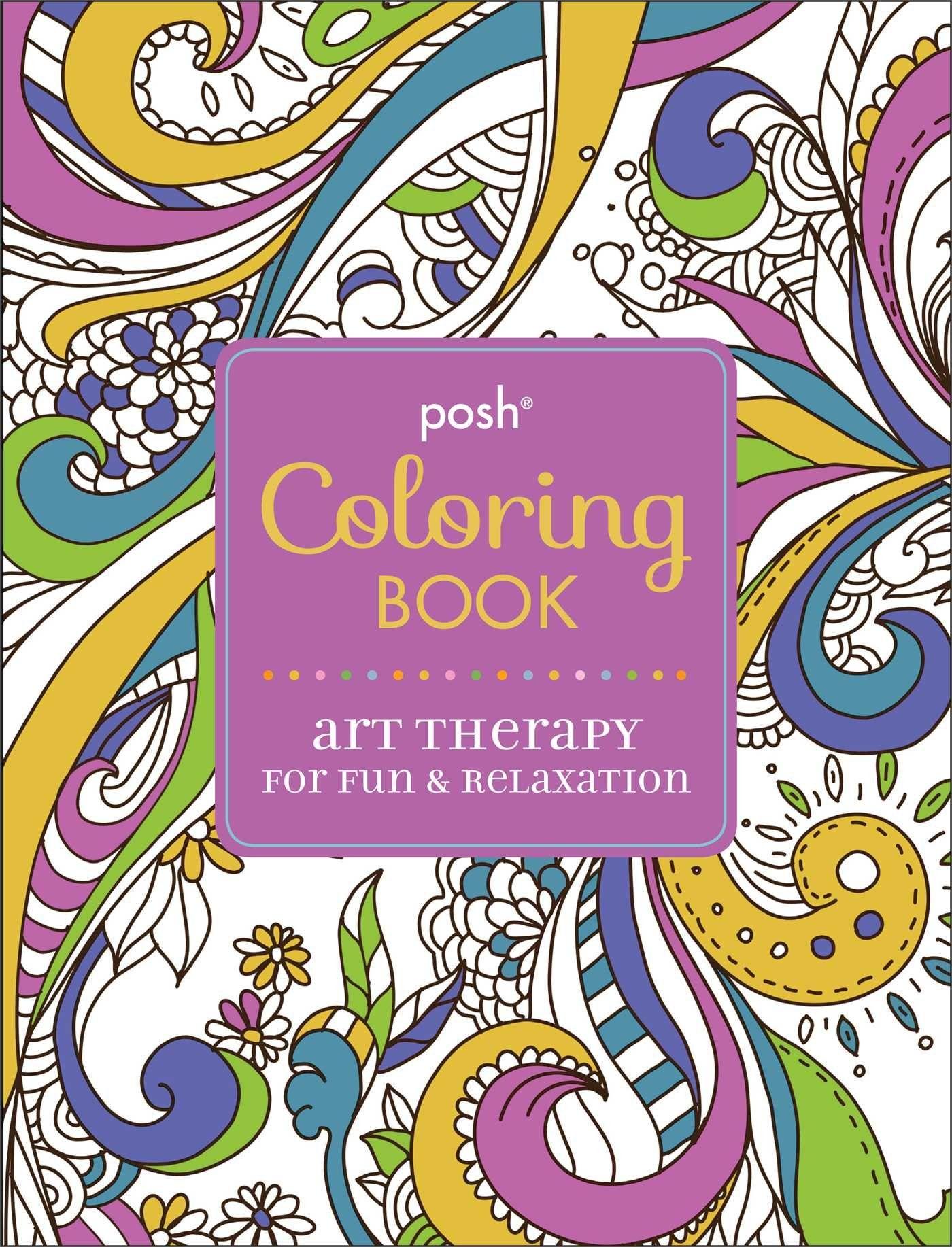 Posh Coloring Book Art Therapy For Fun Relaxation Michael OMara Books Ltd 9781449458775 Amazon