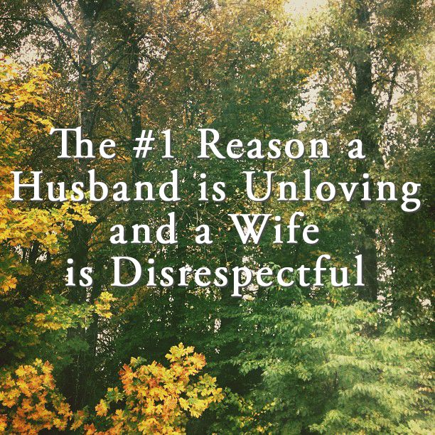 Respect Quotes For Husband And Wife: The #1 Reason A Husband Is Unloving And A Wife Is