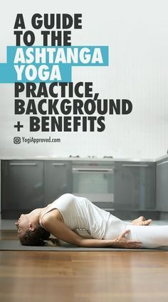 a quick guide to the ashtanga yoga practice background