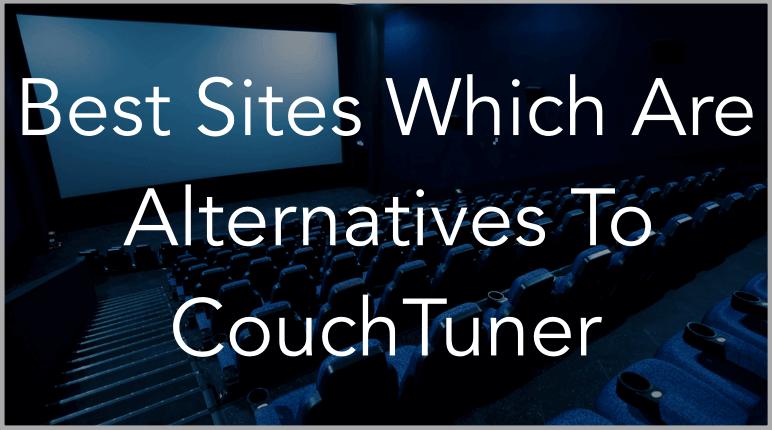 11 Best Couchtuner Alternatives Online Video Streaming Tv