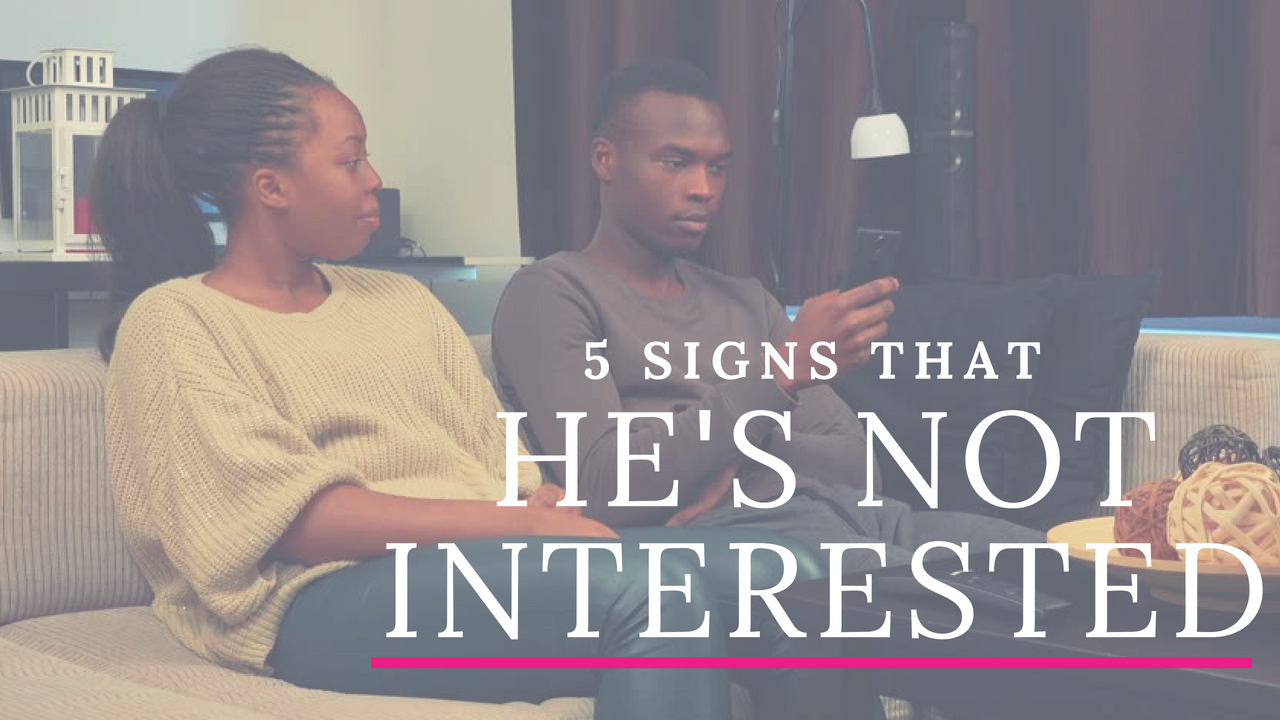 5 Signs That Hes Not Interested   Signs, Interesting