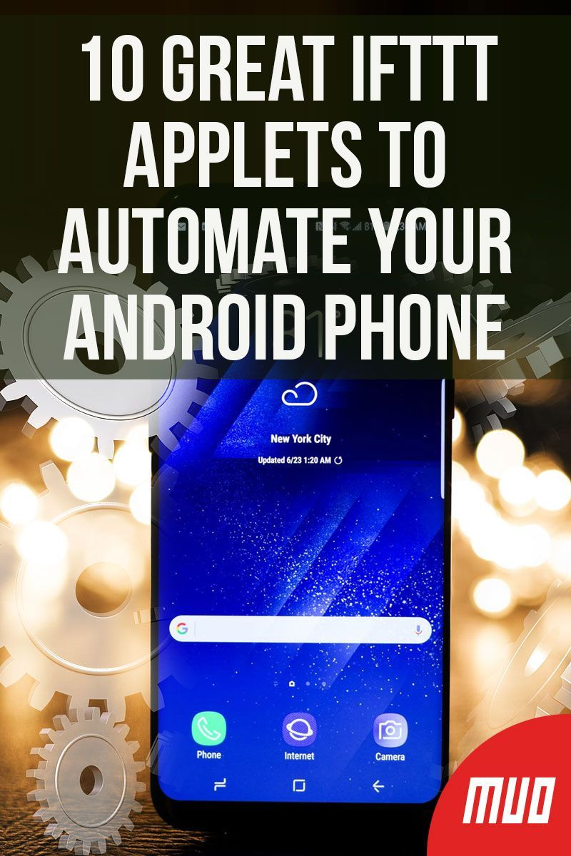 10 Great IFTTT Applets to Automate Your Android Phone