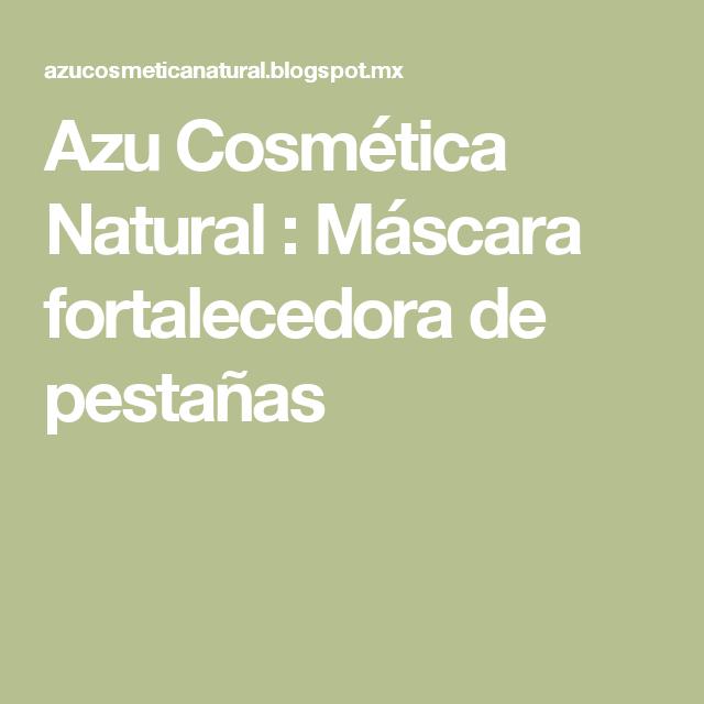 Azu Cosmética Natural                : Máscara fortalecedora de pestañas
