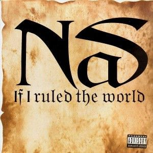 Nas feat. Lauryn Hill - If I ruled the world