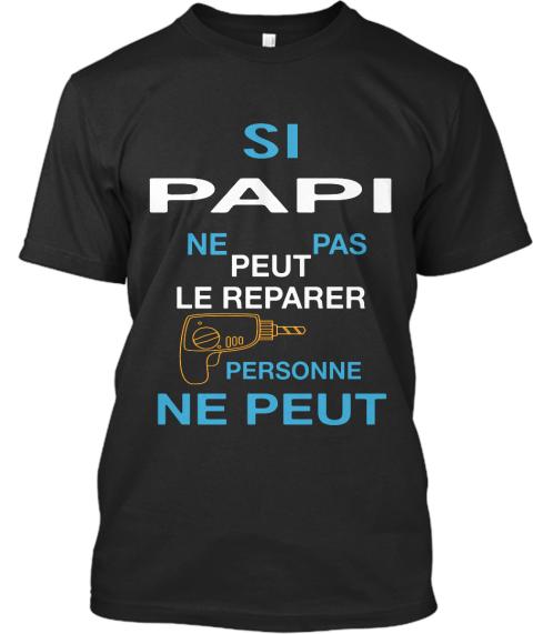 Papi peut le réparer (NEW EDITION) Mens tops, Tees