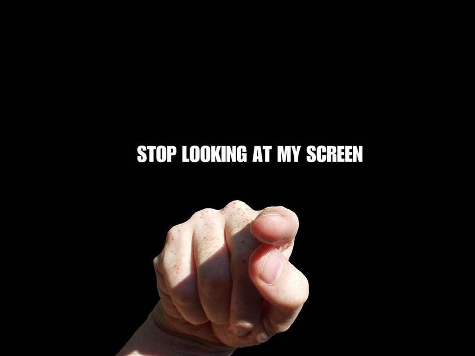 Stop looking at my screen Wallpaper at Wallpaperist