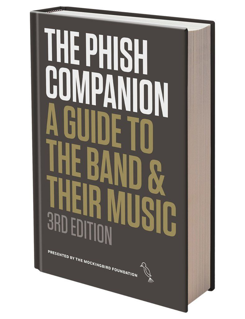 The Phish Companion A Guide To The Band Their Music Phish Companion Guide
