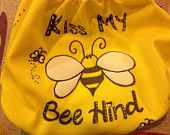 Kiss My Bee Hind Design on Diaper of your choosing!