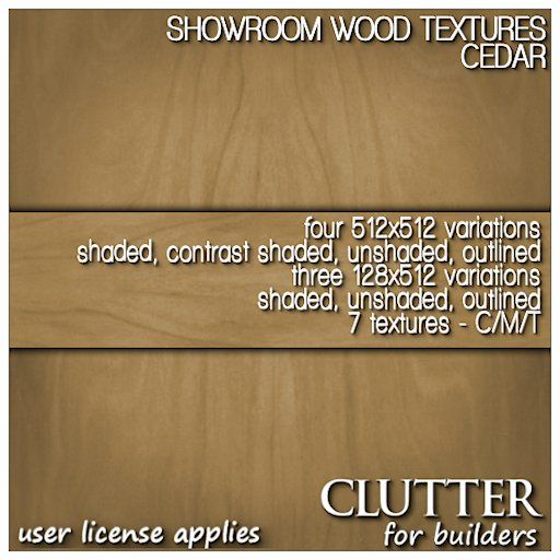 Showroom Cedar Wood Textures Version v1. This rich wood finish comes in two sizes, 128x512 and 512x512 - both sizes come shaded, unshaded, and outlined. The 512x512's also come with a contrast shaded option. Seven textures in all! Available at Clutter for Builders in Second Life. User license applies.