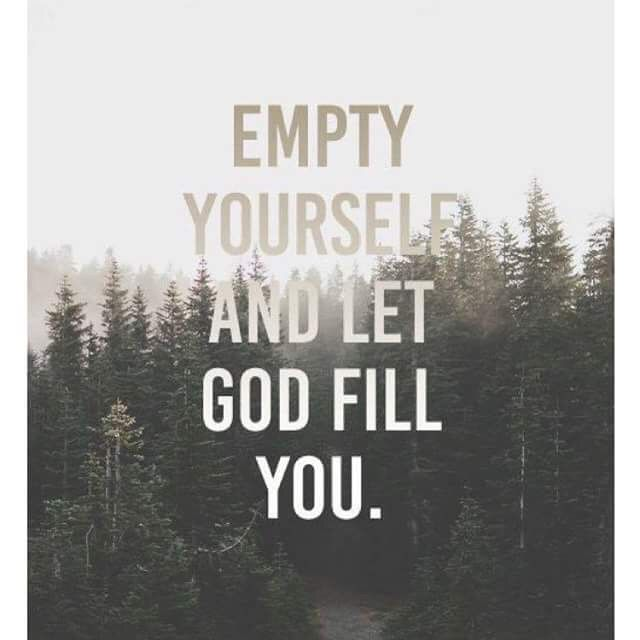 """Image result for EMPTY YOURSELF FOR GOD"""""""