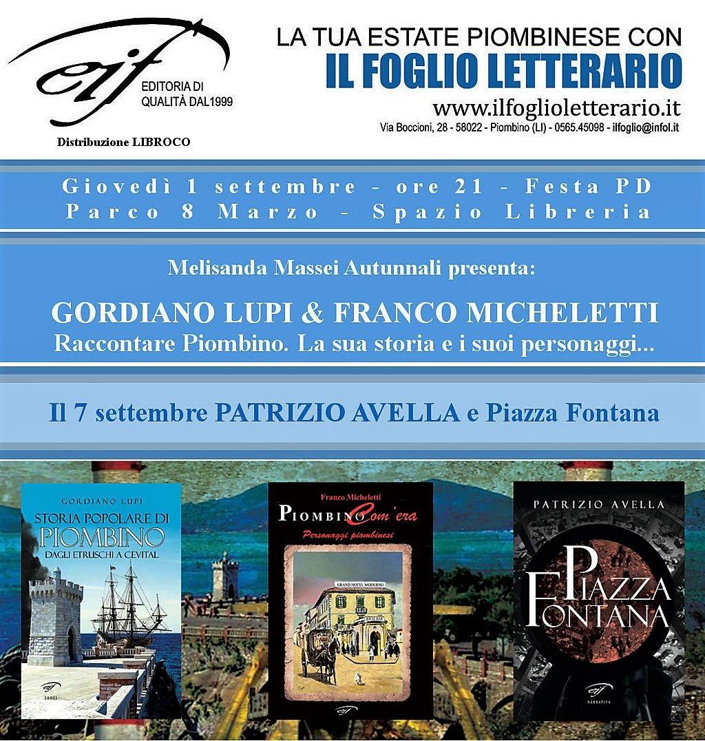 Gordiano Lupi & Franco Micheletti – Raccontare Piombino. La sua Storia e i suoi Personaggi… Giovedì, 1 settembre 2016 – ore 21, Festa PD