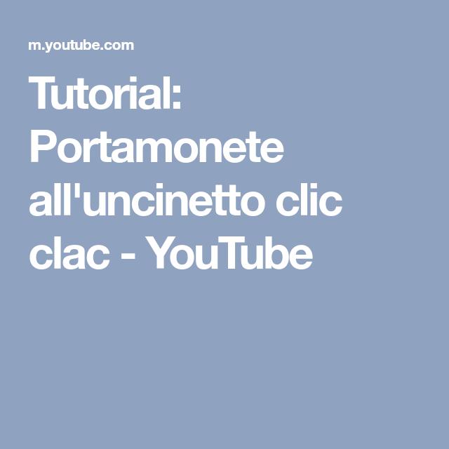 Tutorial Portamonete Alluncinetto Clic Clac Youtube Bolsas