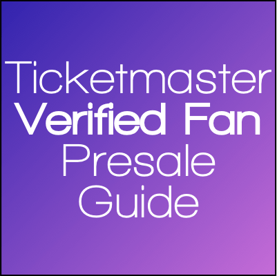 What Is A Verified Fan Presale Through Ticketmaster You May Have Seen A Link Or Reference In One Of Our Tour Guides But What Ticketmaster Presale Tour Guide