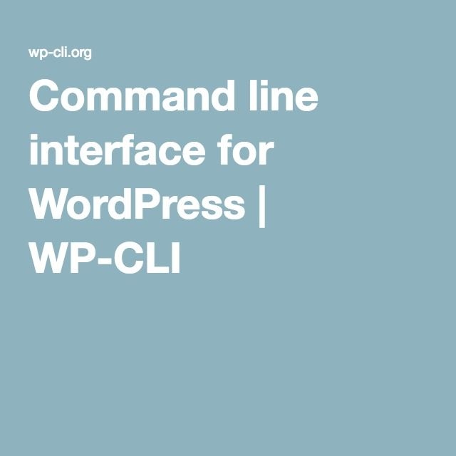 Command line interface for WordPress | WP-CLI