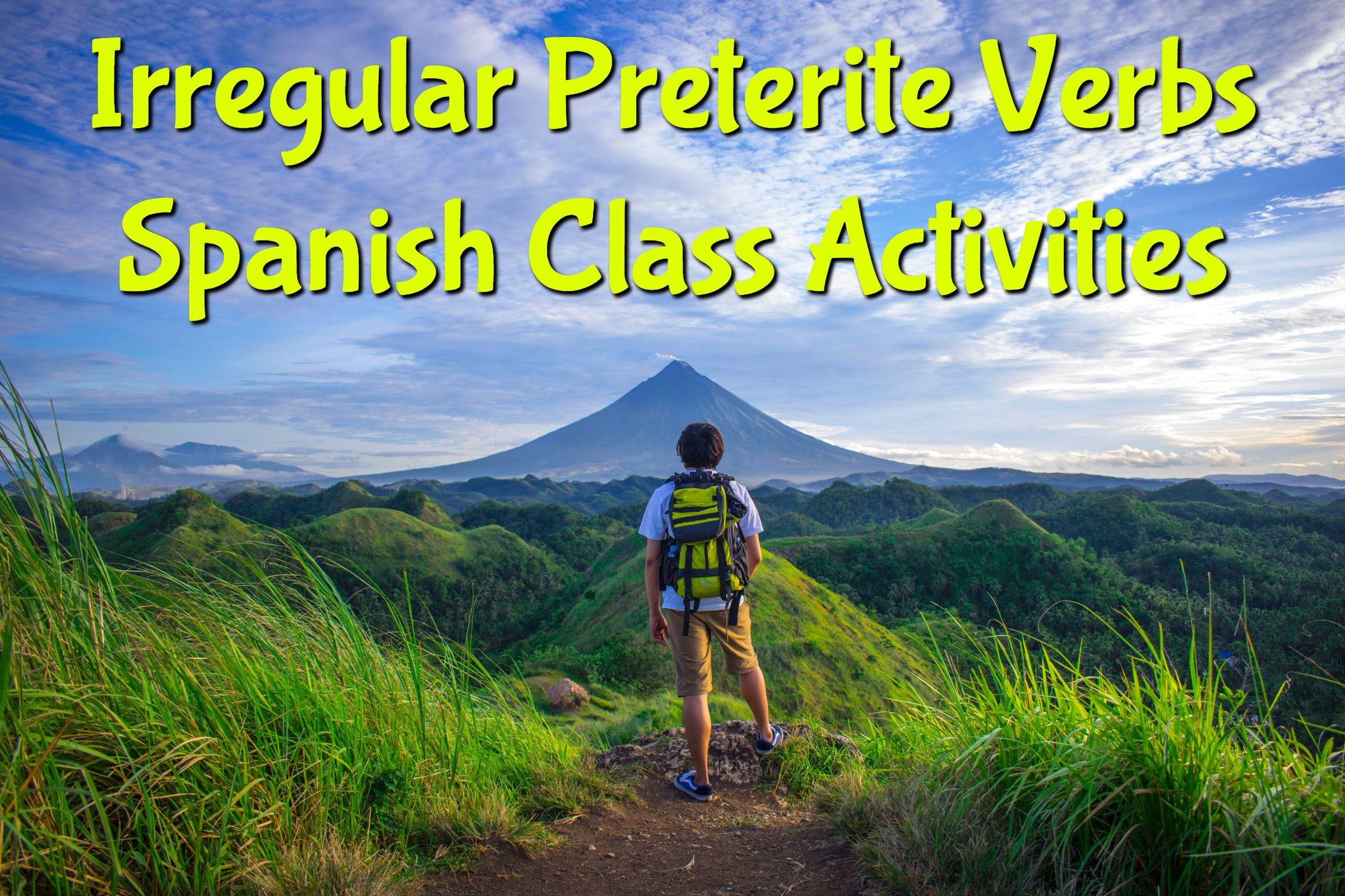 Irregular Preterite Verbs Spanish Class Activities With