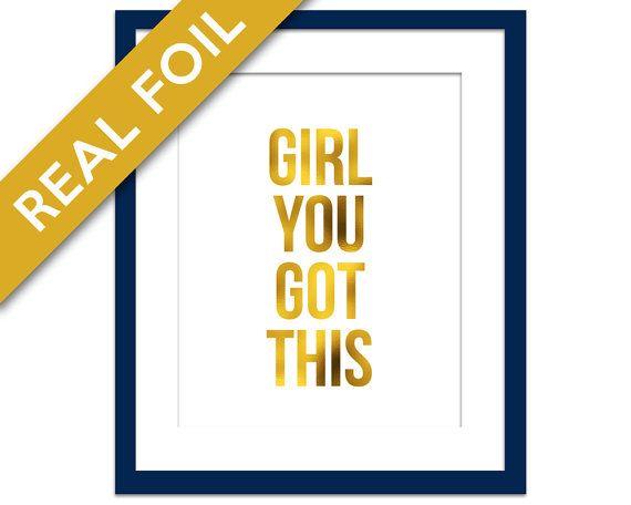 Girl You Got This - Gold Foil Art Print - Inspirational Motivational ...