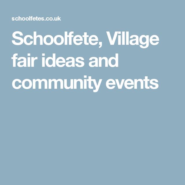 Schoolfete, Village fair ideas and community events