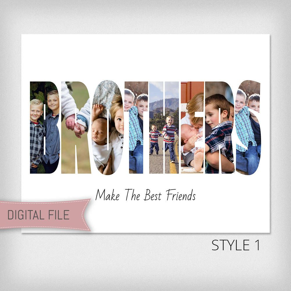 Personalized Brothers Photo Collage Brothers Picture Collage Brother Gift Brother Birthday Birthday Present Printable Digital File Picture Gifts Brother Birthday Gifts For Brother