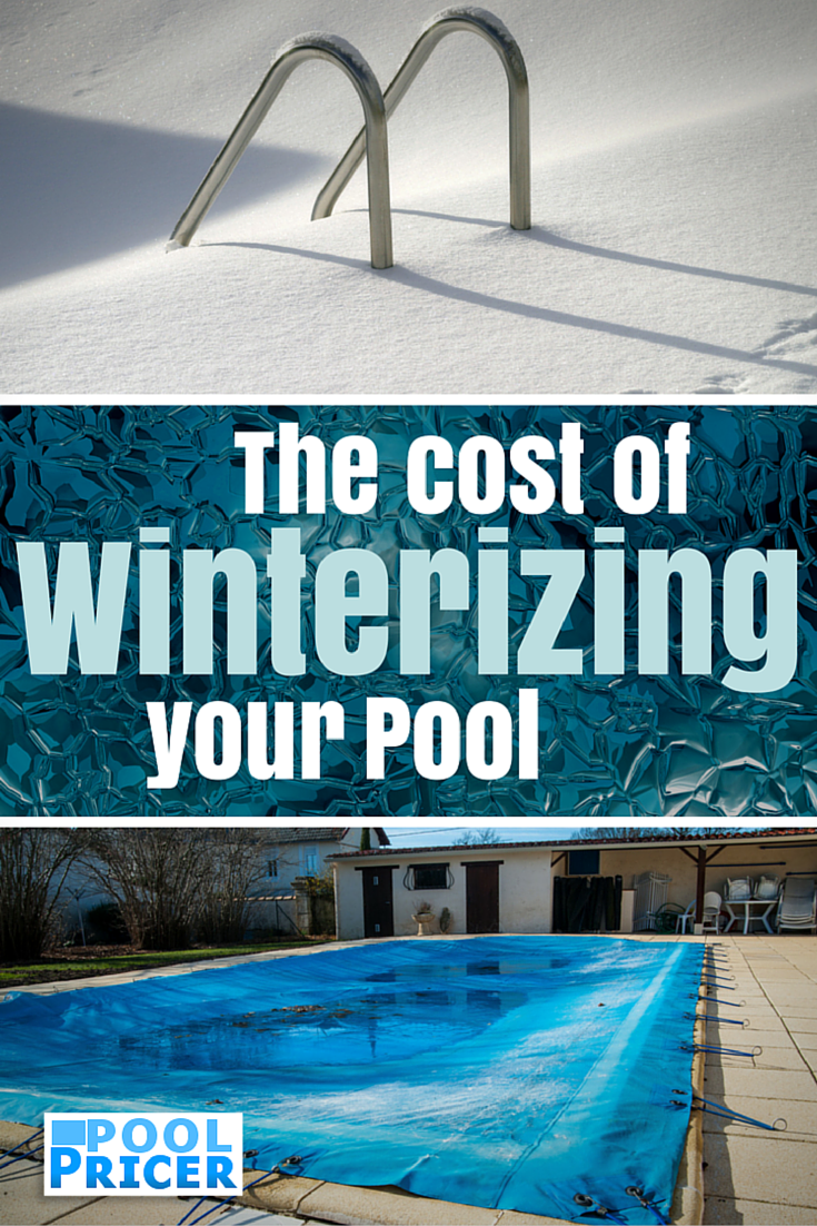 The Cost Of Winterizing Your Pool Pool Pricer Swimming Pool Cost Swimming Pool Maintenance Pool Cost