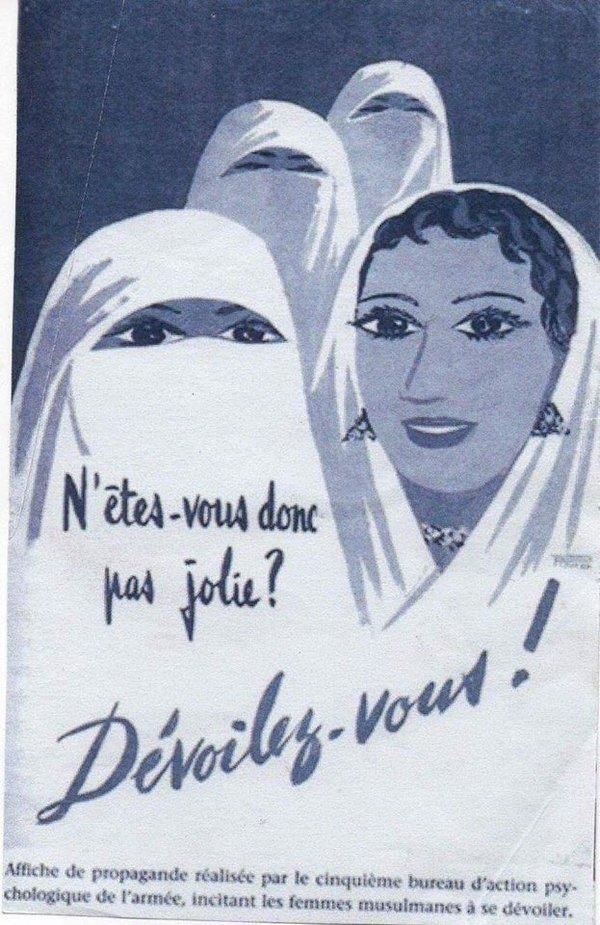 """French colonialist propaganda poster in Algeria, 1960. The text translates  as """"Are you not pretty? Unveil… 