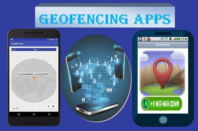 How to Use Geofencing Apps App, Phone, Advertising