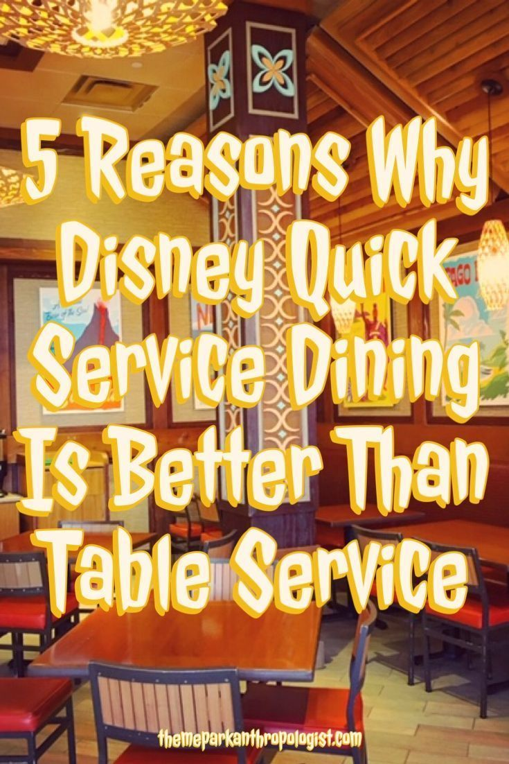 5 Reasons Why Disney Quick Service Dining Is Better Than