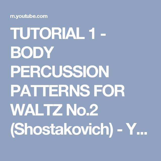 TUTORIAL 1 - BODY PERCUSSION PATTERNS FOR WALTZ No 2 (Shostakovich