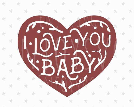 Download I Love you baby svg Valentines Svg Heart svg Valentines ...