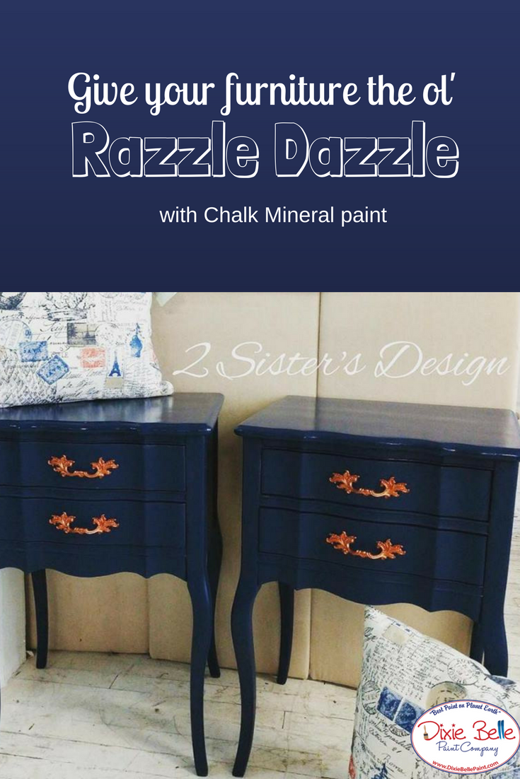 Chalk mineral paint can create the razzle dazzle shop dixie belle paint to design your