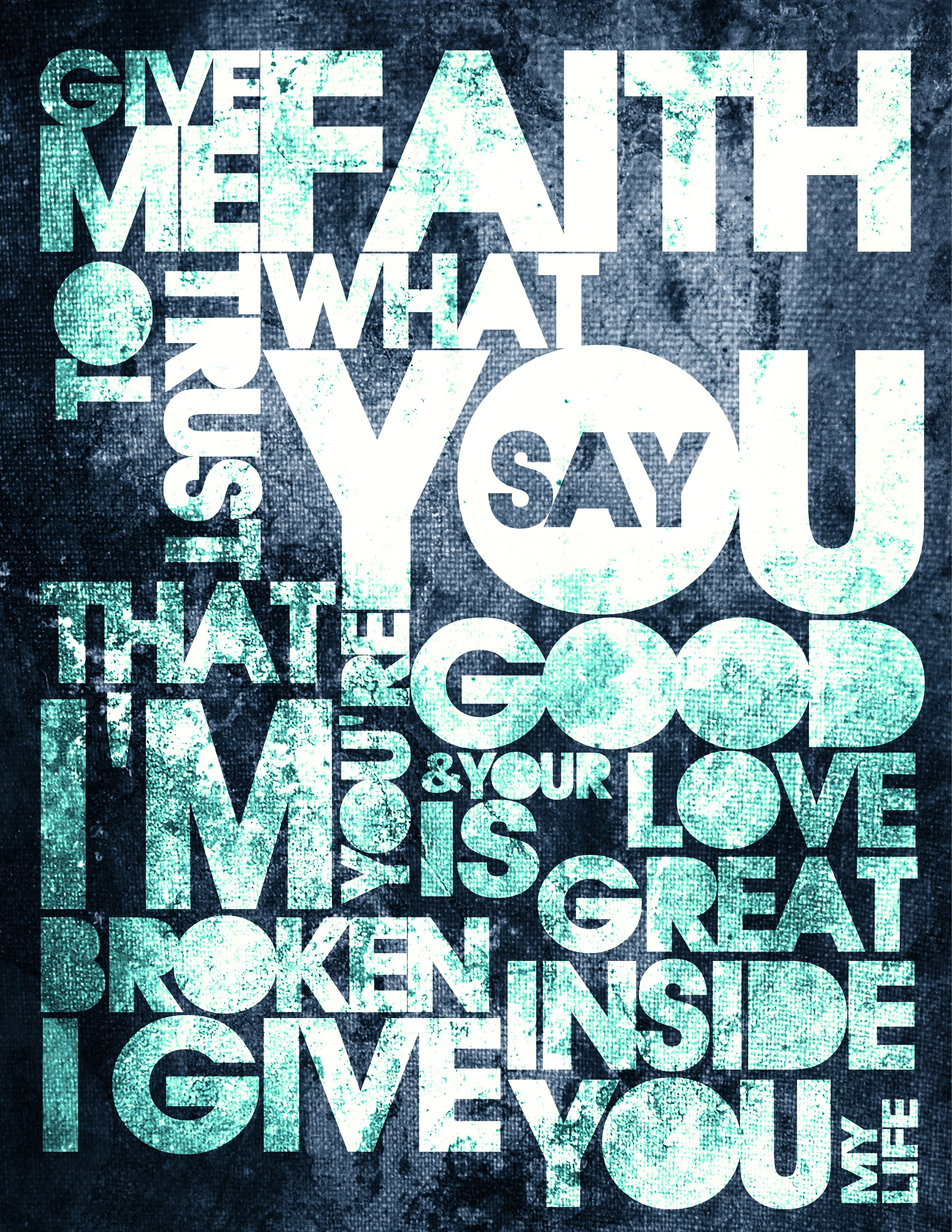 give me faith to trust what you say