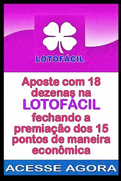 Maiores Chances De Premios Na Lotofacil Aposte Com 18 Dezenas Na