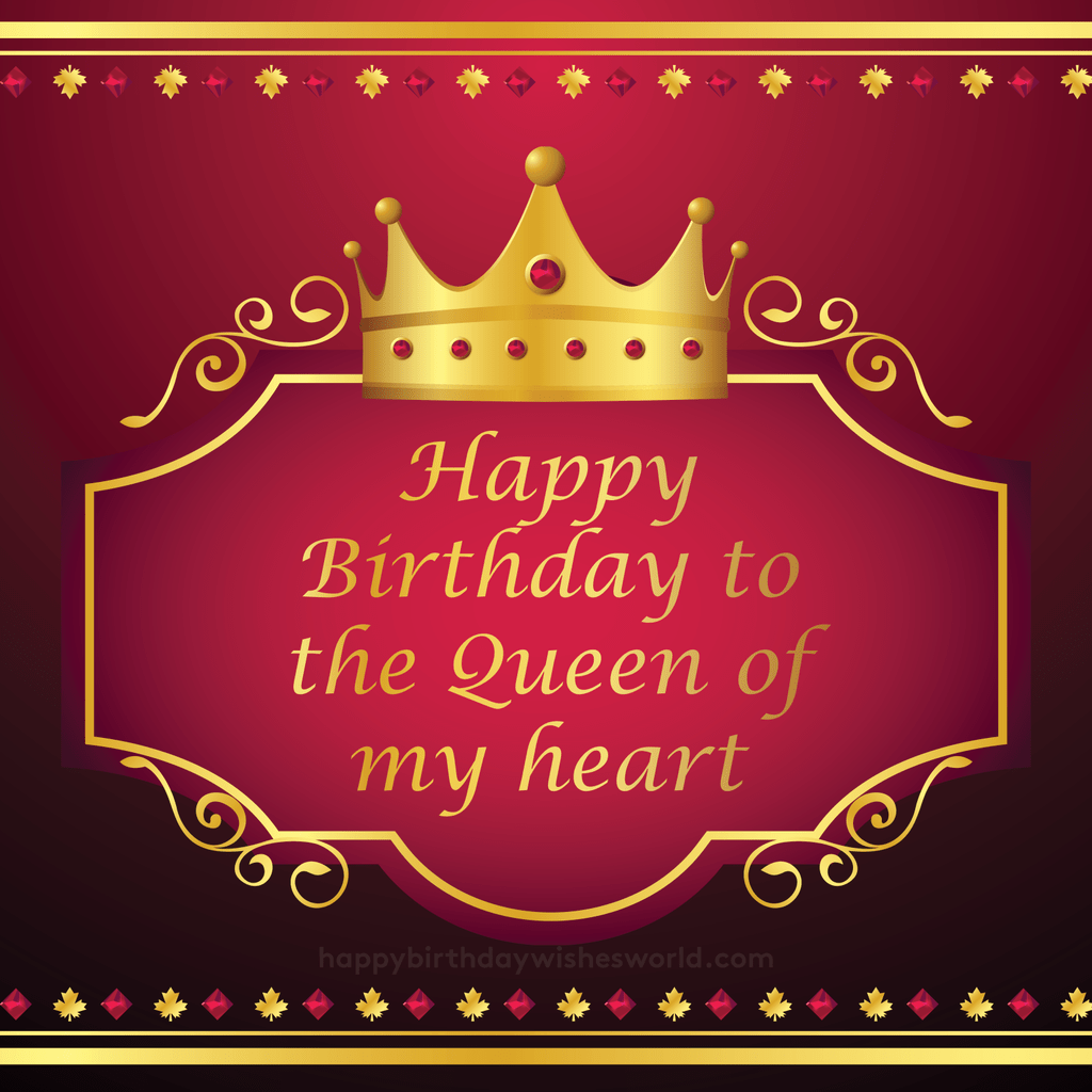 Happy Birthday My Wife And Queen Happy Birthday Wife Happy