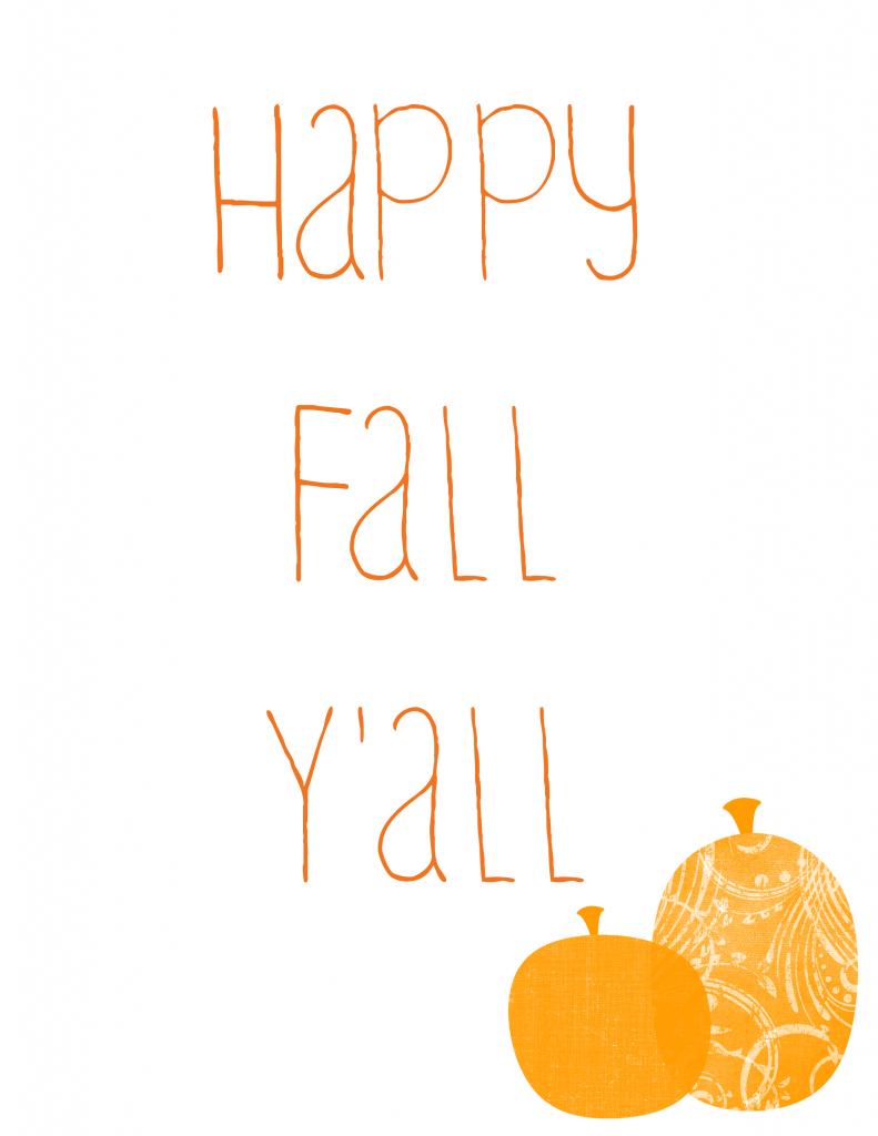 Happy Fall Yall Printable Download It Free At Thegrantlife Com Happy Fall Happy Fall Y All Happy Fall Yall Printable