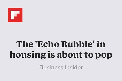 The Echo Bubble In Housing Is About To Pop Bubble S Bubbles Pop