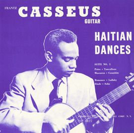 Haitian Dances by Frantz Casséus - Haitian guitarist and composer Frantz Casseus charged himself with the mission of building a repertoire for guitar blending Haitian folk music and European classical music, much as Villa Lobos had done for music in Brazil. The result, while largely overlooked, is as tantalizing as flamenco and possesses an unparalleled lyrical beauty.