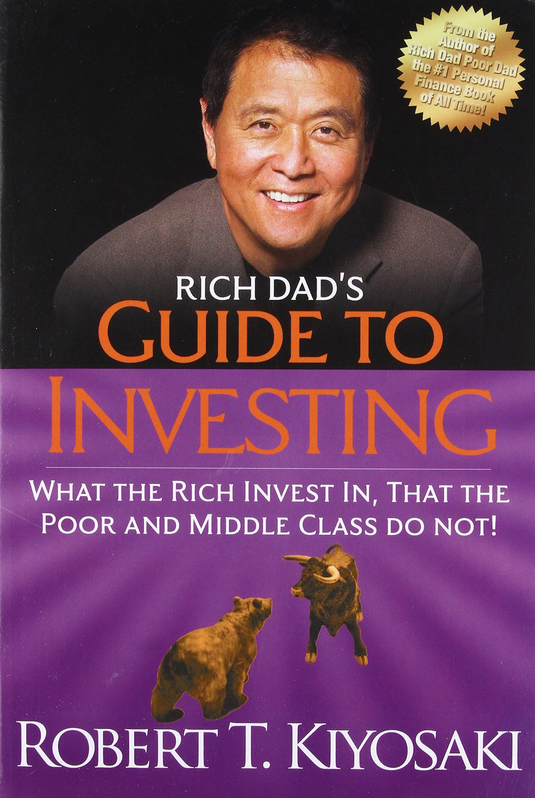 Rich Dad S Guide To Investing What The Rich Invest In