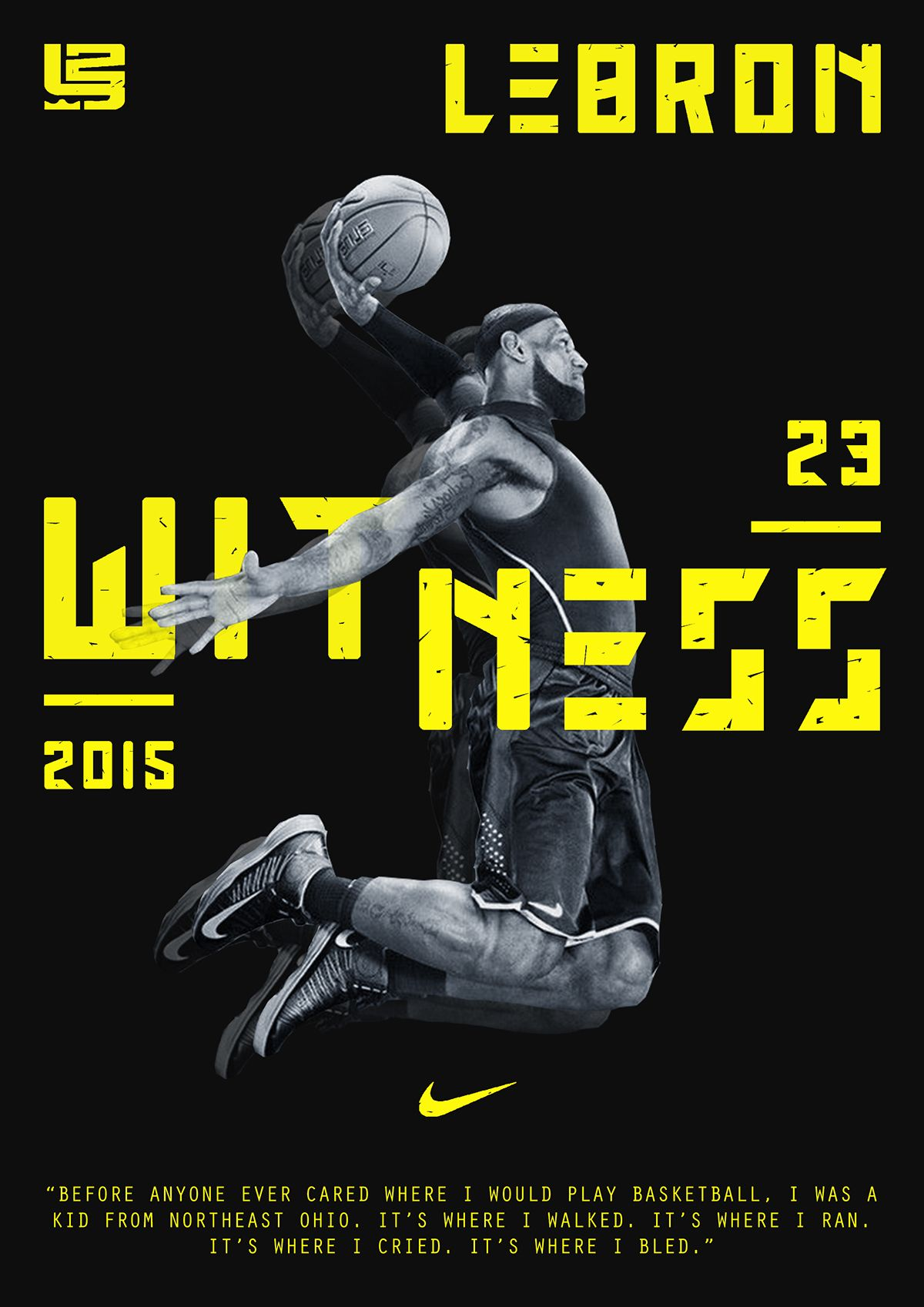 Lebron James X Nike 8216 Witness 8217 Campaign Sports Design Inspiration Sports Graphic Design Nike Poster