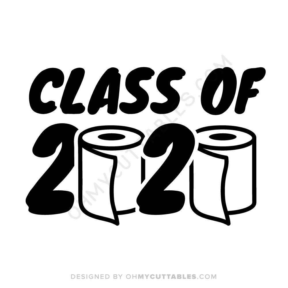 Class Of 2020 Toilet Paper Svg Free File Design Ohmycuttables In 2020 Toilet Paper Svg Svg Free Files Class Of 2020