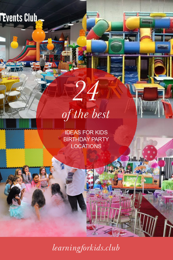24 Of The Best Ideas For Kids Birthday Party Locations Birthday Party Locations Kids Birthday Party Kids Birthday
