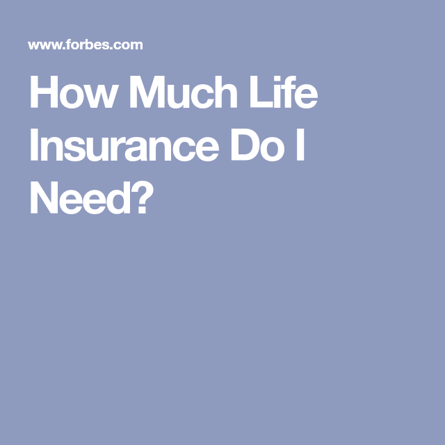 How Much Life Insurance Do I Need Life Insurance Trust Fund