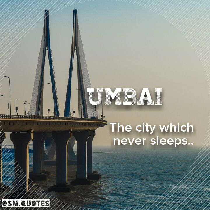 Mumbai The City Which Never Sleeps The City Of Lights The City Of Dreams City Quotes Dream City City Lights Quotes