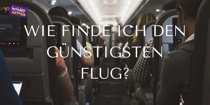 Wie findet man die günstigsten Flug? Flug, Tipps und